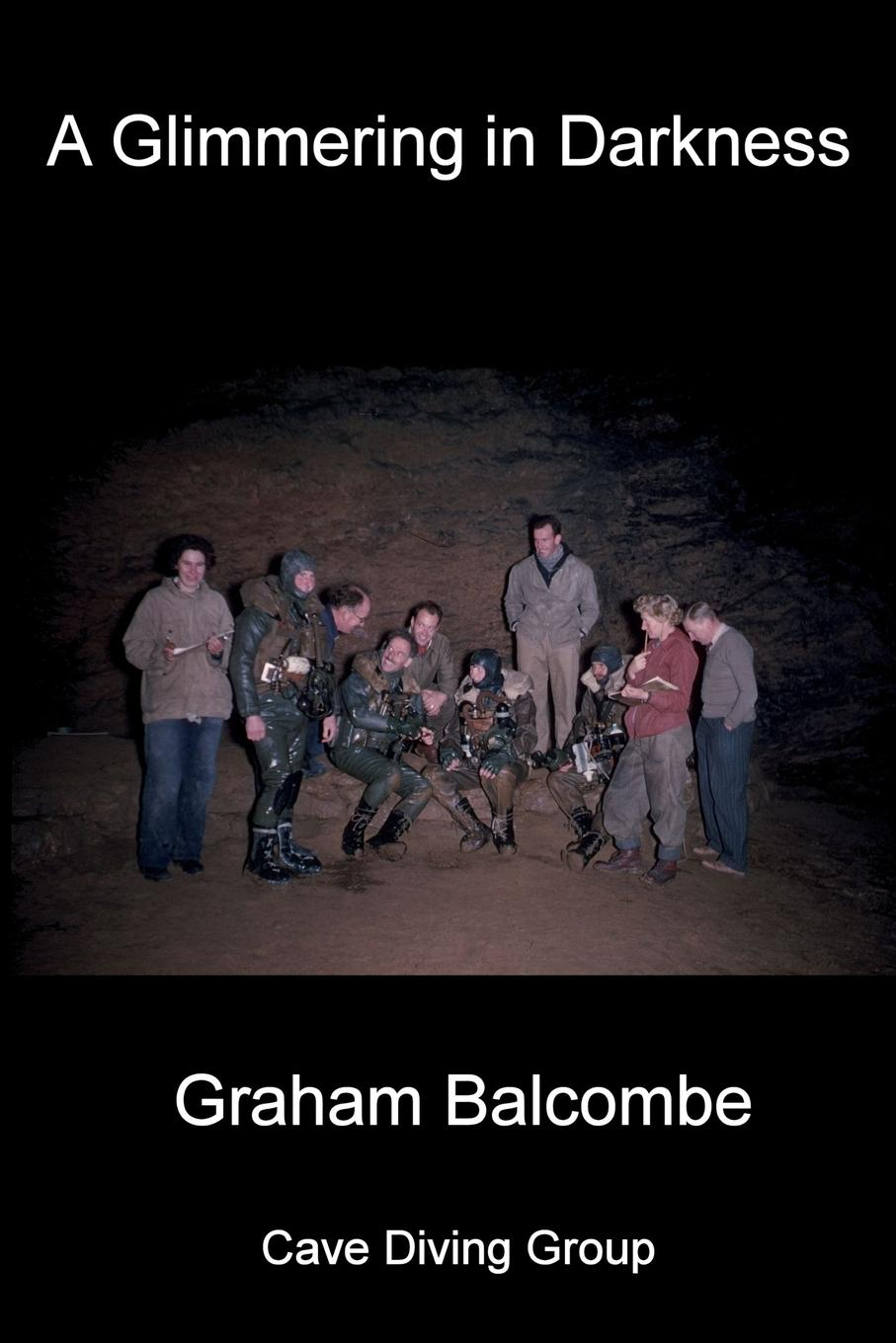 Graham Balcombe A Glimmering in Darkness laurie graham the unfortunates