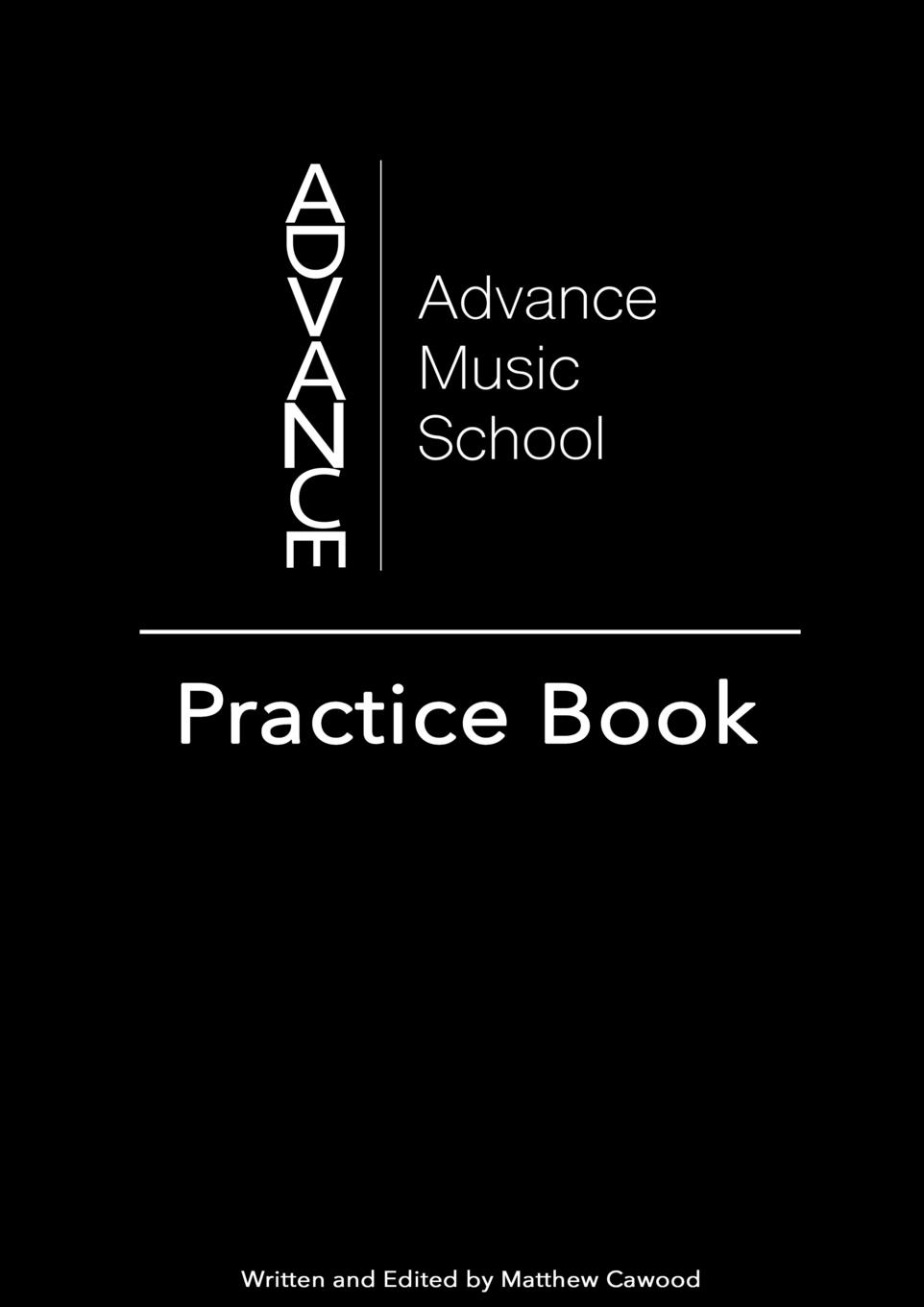 Matthew Cawood Advance Music School. Practice Book rhod ronan dual sessions morecuts comfort sound behaviour lov e speechless project lalann chill house sessions a blend of pure deep