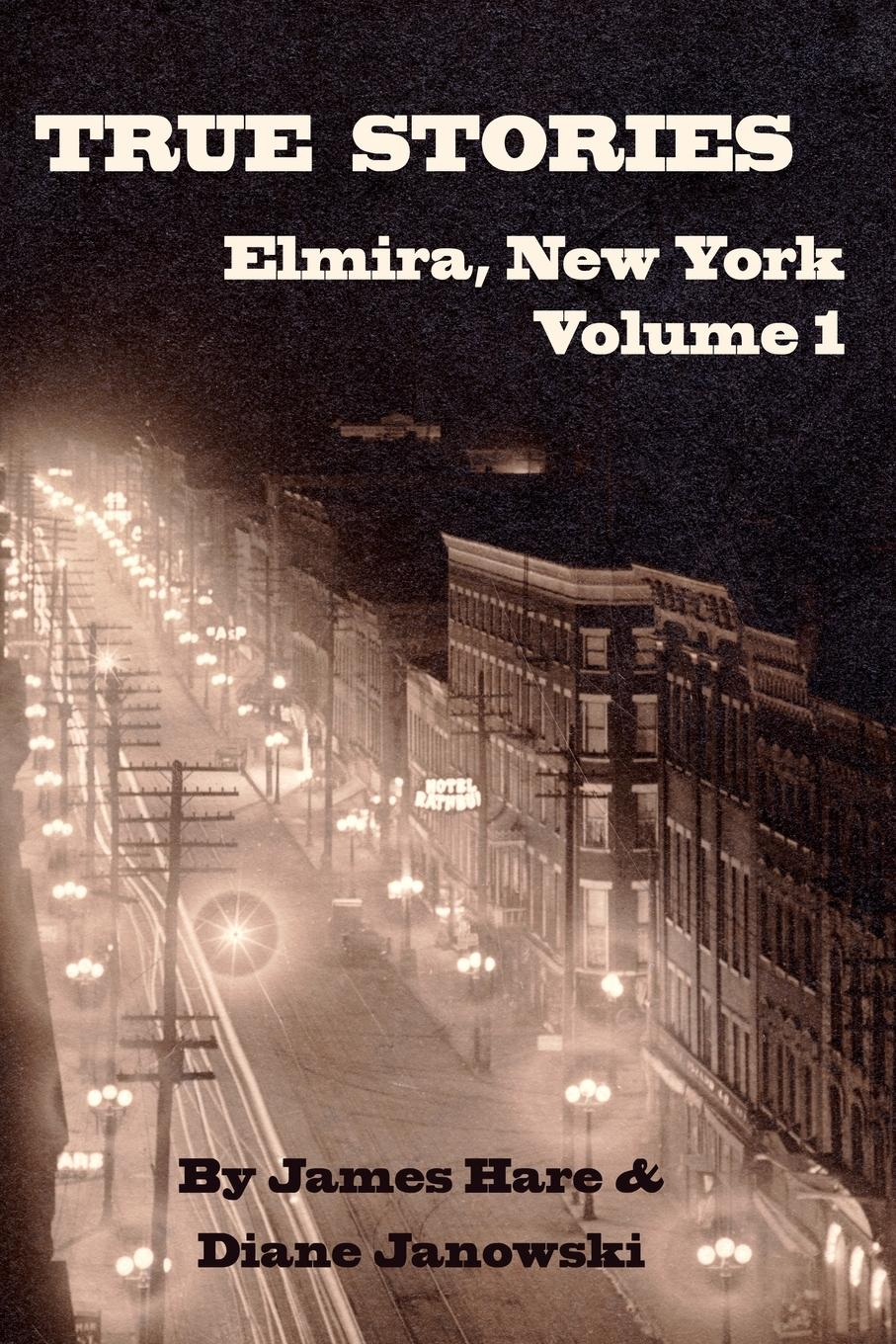 James Hare, Diane Janowski True Stories of Elmira, New York Volume 1 the hare and the tortoise reissue