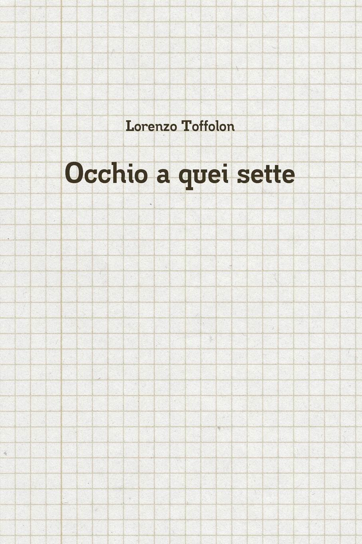 Lorenzo Toffolon Occhio a quei sette цена
