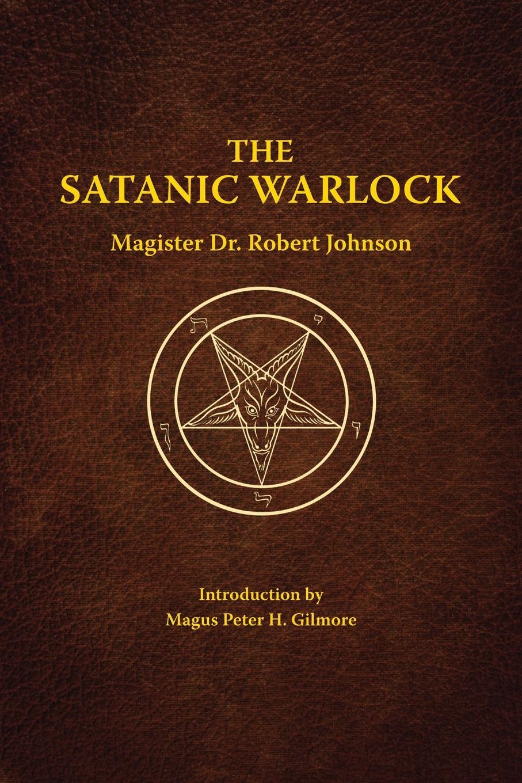 Dr. Robert Johnson The Satanic Warlock the king s witch
