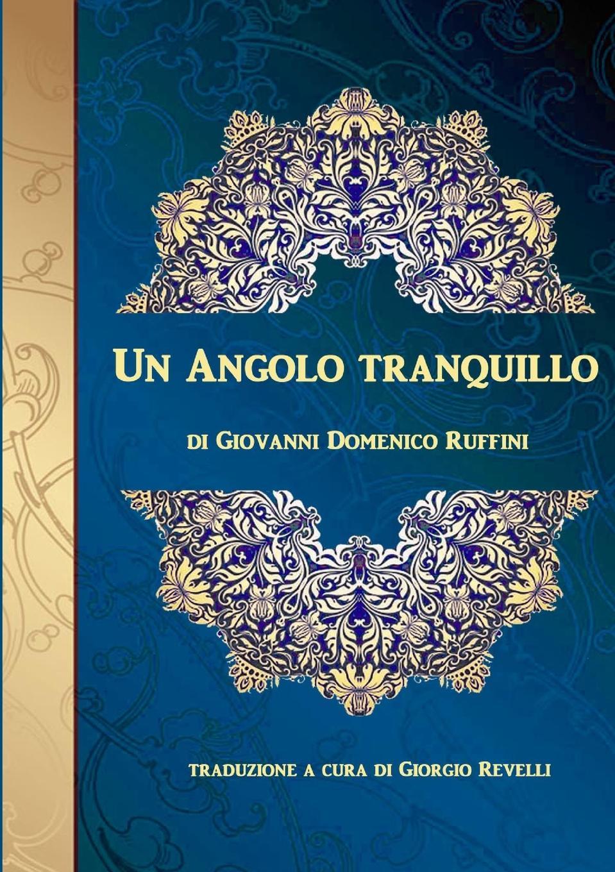 Giovanni RUFFINI Un angolo tranquillo giovanni domenico ruffini doctor antonio by the author of lorenzo benoni