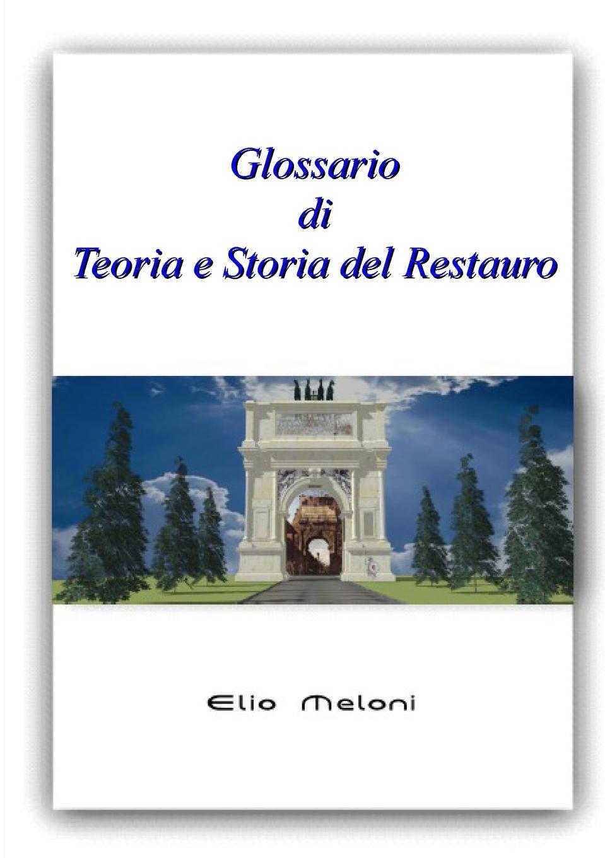 Elio Meloni Glossario di Teoria e Storia del Restauro giorgio giulini memorie spettanti alla storia al governo ed alla descrizione della citta e 5