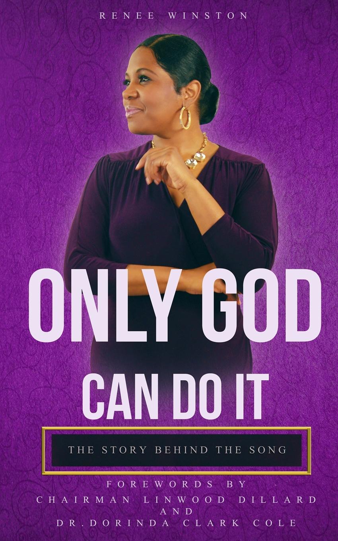 купить Renee Winston Only God Can Do It. The Story Behind the Song по цене 2489 рублей
