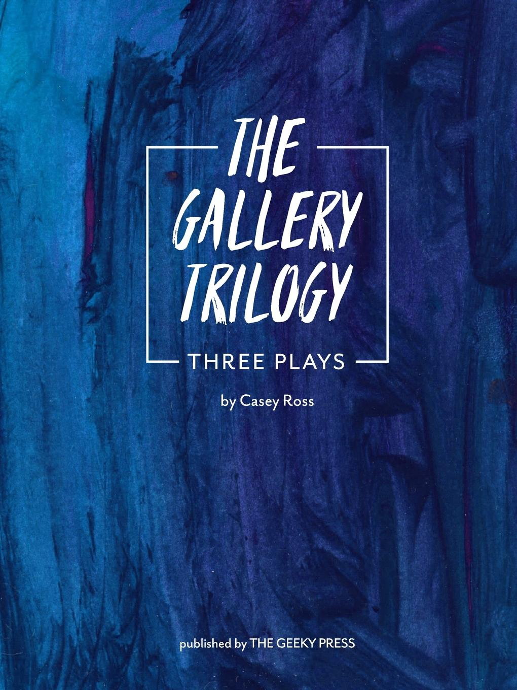 цена Casey Ross The Gallery Trilogy. Three Plays онлайн в 2017 году