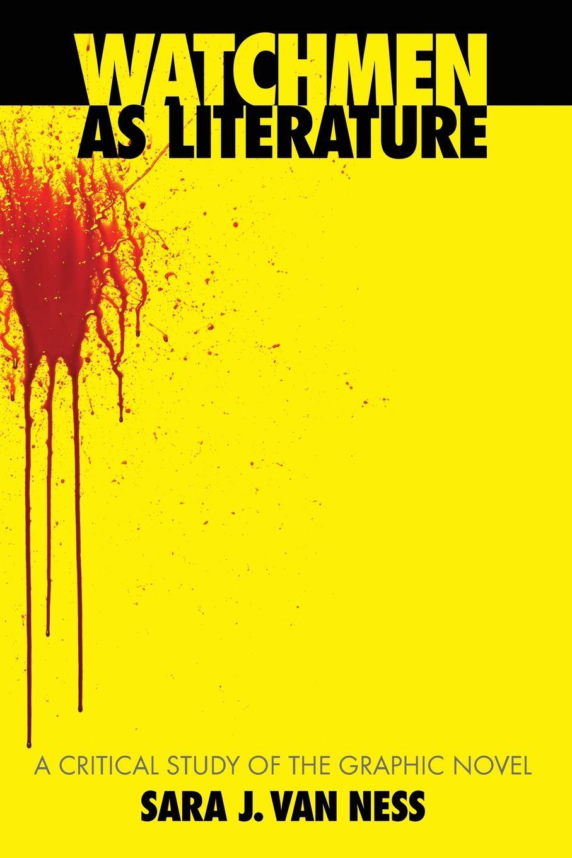 Sara J Van Ness Watchmen as Literature. A Critical Study of the Graphic Novel musashi graphic novel