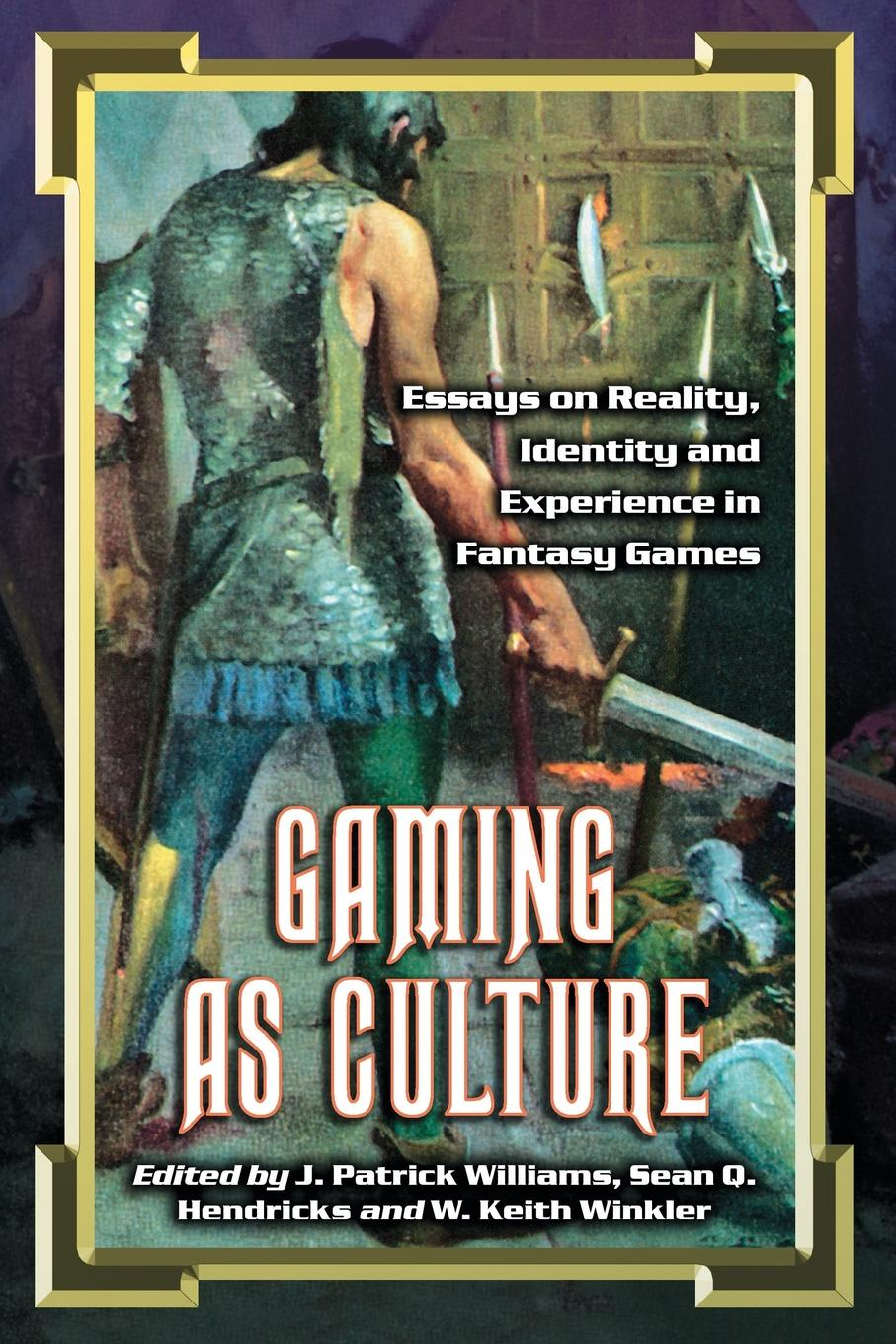 Gaming as Culture. Essays on Reality, Identity and Experience in Fantasy Games final fantasy xiv полное издание a realm reborn heavensward ps4