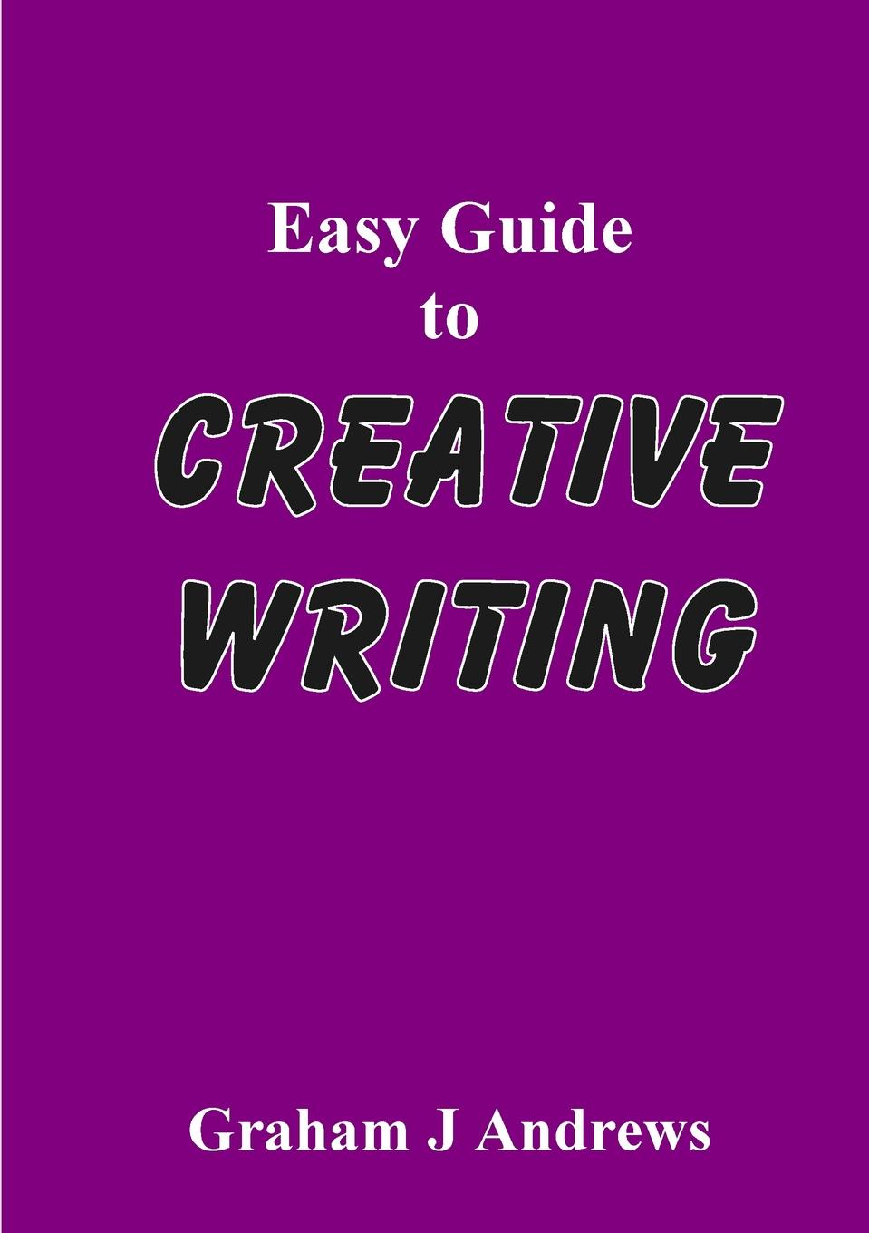 Graham Andrews Easy Guide To Creative Writing марк твен how to tell a story and other essays