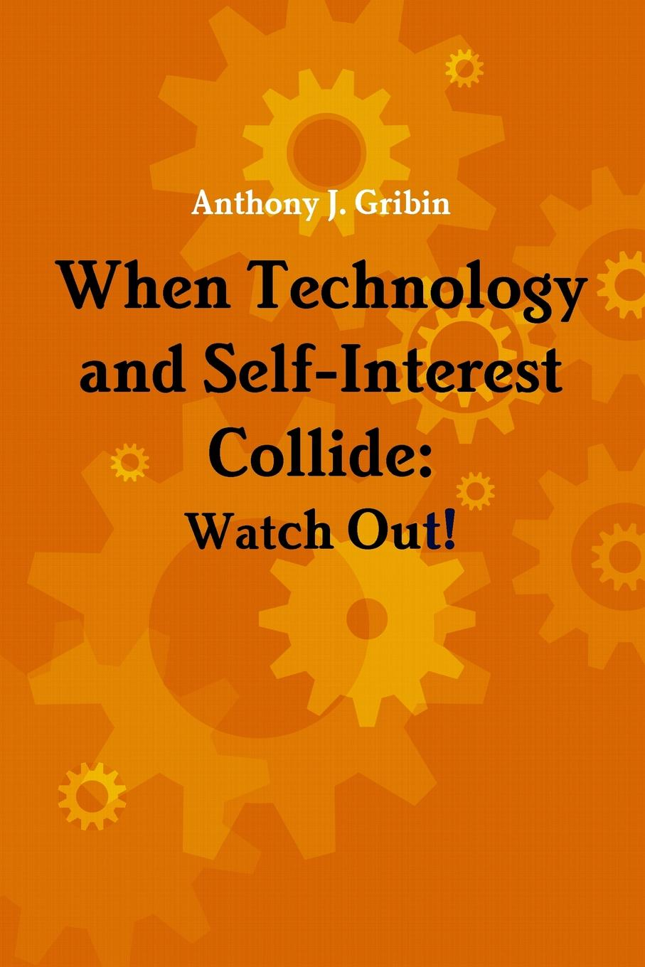 Anthony Gribin When Technology and Self-Interest Collide. Watch Out. adrianne byrd when valentines collide