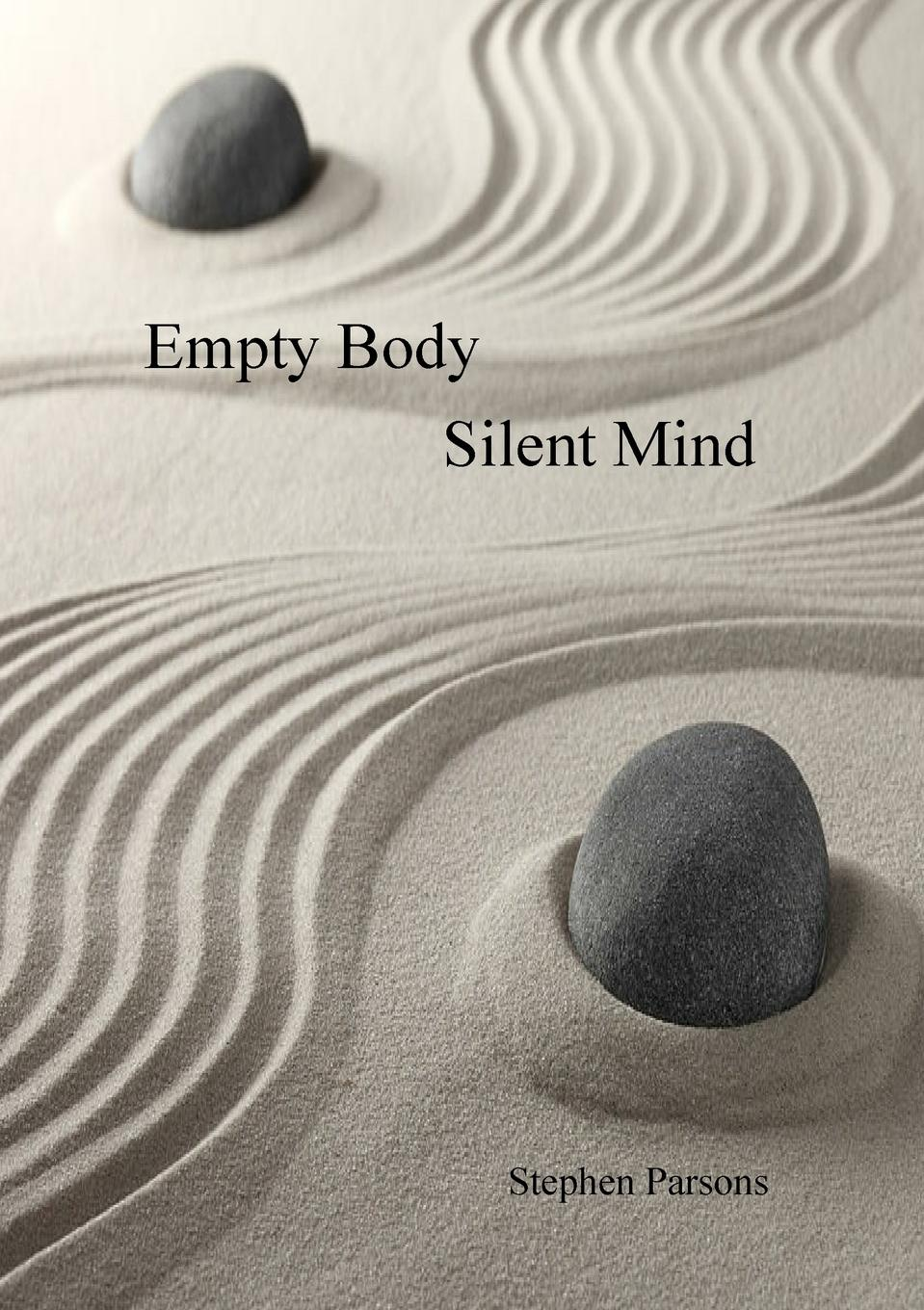stephen parsons EMPTY BODY SILENT MIND if tomorrow comes