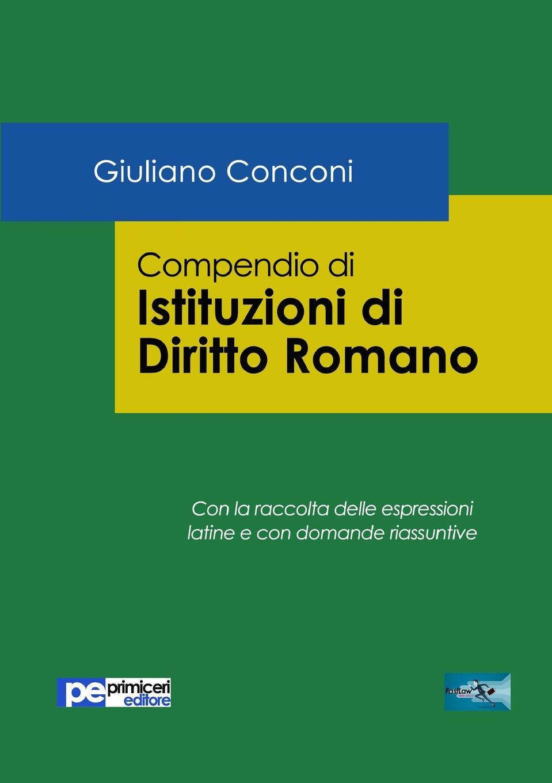 Giuliano Conconi Compendio di Istituzioni di Diritto Romano maria stella messina compendio di diritto della navigazione