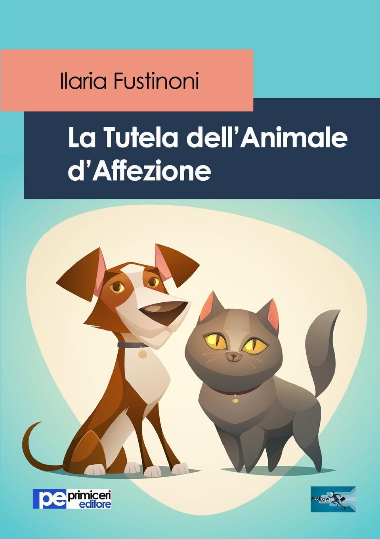 Ilaria Fustinoni La Tutela dell.Animale d.Affezione ferruccio bolchini i diritti facoltativi e la prescrizione