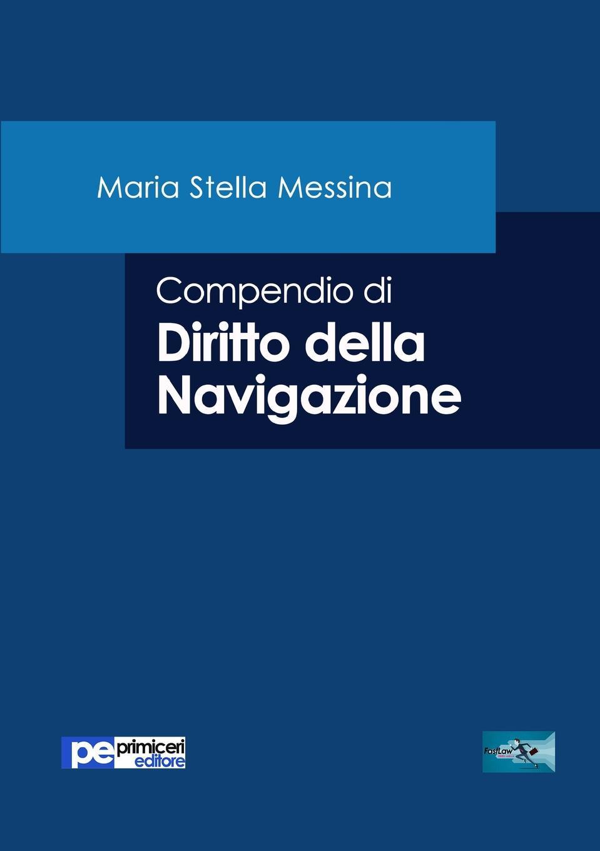 Maria Stella Messina Compendio di Diritto della Navigazione maria stella messina compendio di diritto della navigazione