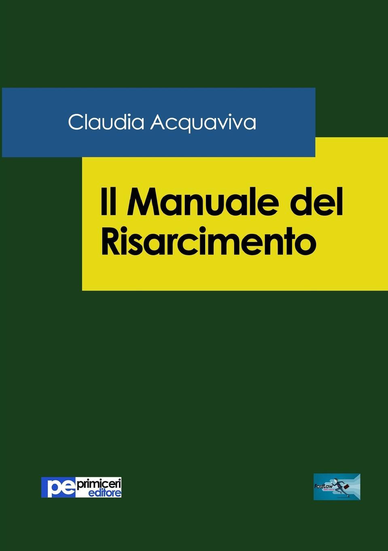 Claudia Acquaviva Il Manuale del Risarcimento leonardo caffo il mistero della nascita del linguaggio