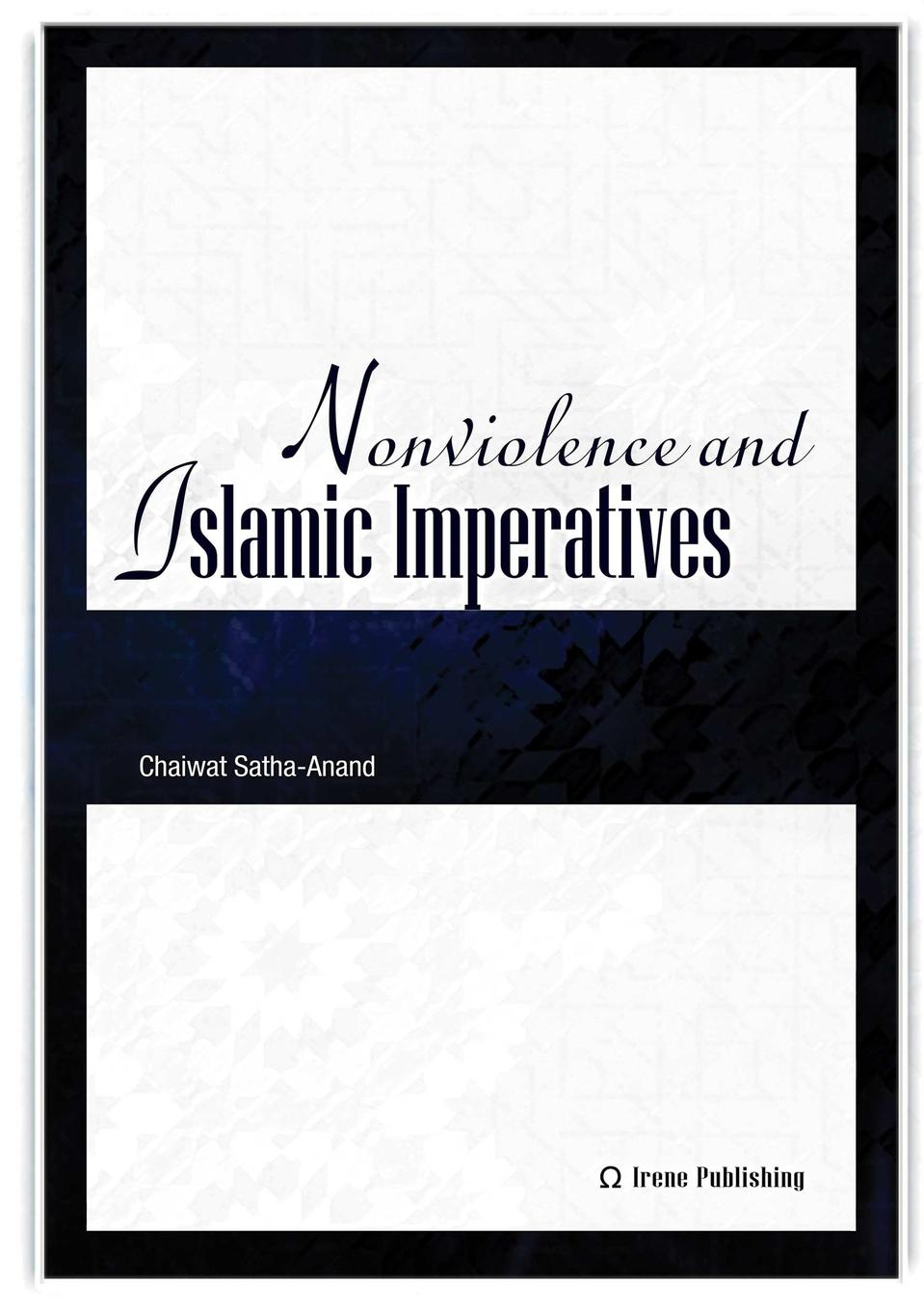 Chaiwat Satha-Anand Nonviolence and Islamic Imperatives