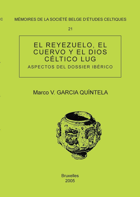 Marco V. Garcia Quíntela Memoire n.21 - El Reyezuelo, el cuervo y el dios celtico Lug (Aspectos del dossier iberico) стоимость