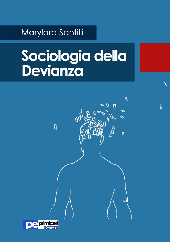 Marylara Santilli Sociologia della Devianza хилтунен елена александровна космическое воспитание