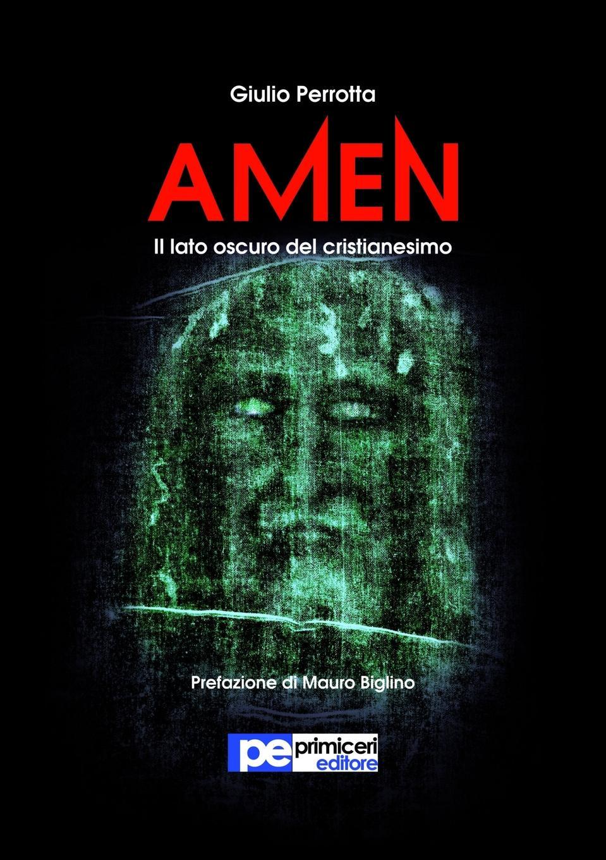 Giulio Perrotta Amen. Il lato oscuro del Cristianesimo eletto el326w02 1