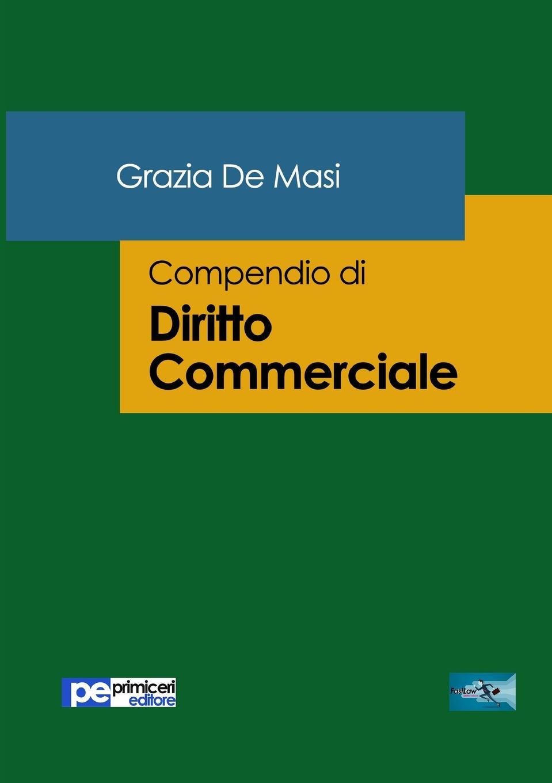 Grazia De Masi Compendio di Diritto Commerciale maria stella messina compendio di diritto della navigazione