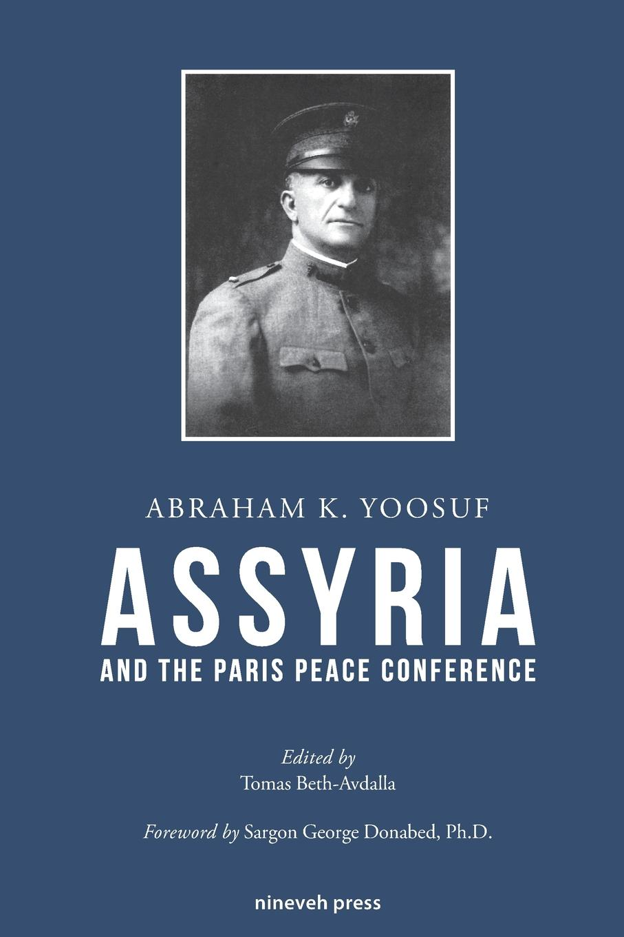 Abraham K. Yoosuf Assyria and the Paris Peace Conference цена