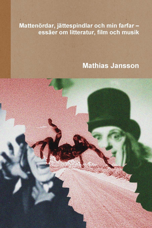 Mathias Jansson Mattenordar, jattespindlar och min farfar - essaer om litteratur, film och musik rysk parlor och ordbok