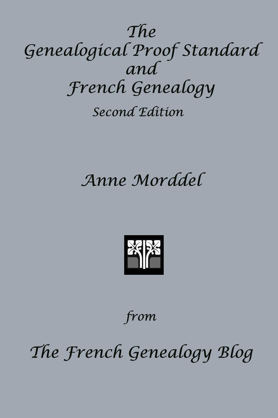 Anne Morddel The Genealogical Proof Standard and French Genealogy Second Edition anne morddel french notaires and notarial records from the french genealogy blog