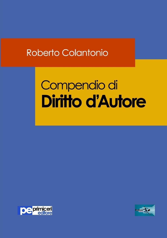 Roberto Colantonio Compendio di Diritto D.Autore maria stella messina compendio di diritto della navigazione