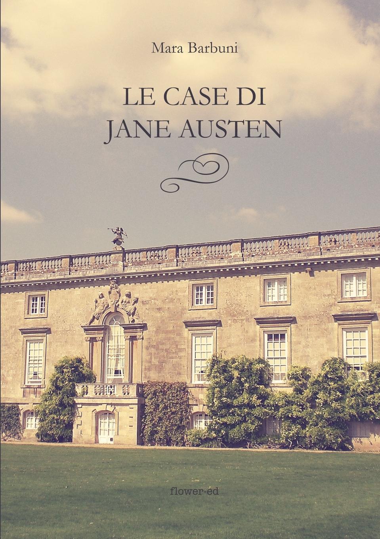 Mara Barbuni Le case di Jane Austen ryan winfield jane i meloodia