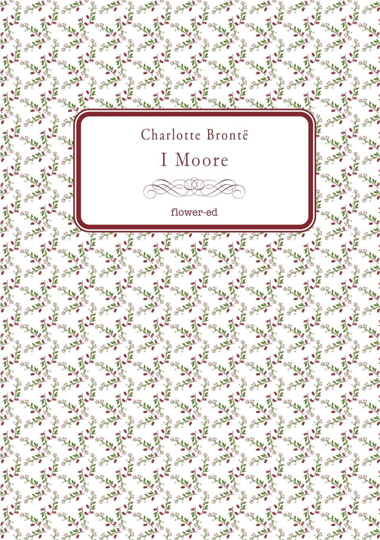 Charlotte Brontë I Moore mark sennen two evils a di charlotte savage novel