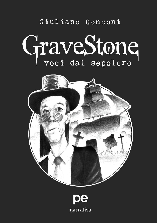 Giuliano Conconi GraveStone. Voci dal sepolcro