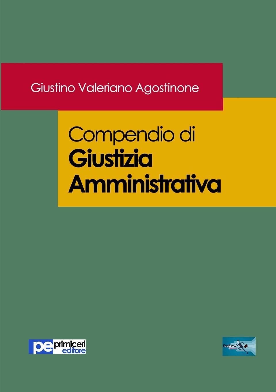 Giustino Valeriano Agostinone Compendio di Giustizia Amministrativa italia codice di giustizia sportiva