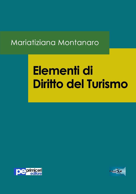 Mariatiziana Montanaro Elementi di Diritto del Turismo торшер lucia tucci riflettore riflettore 094