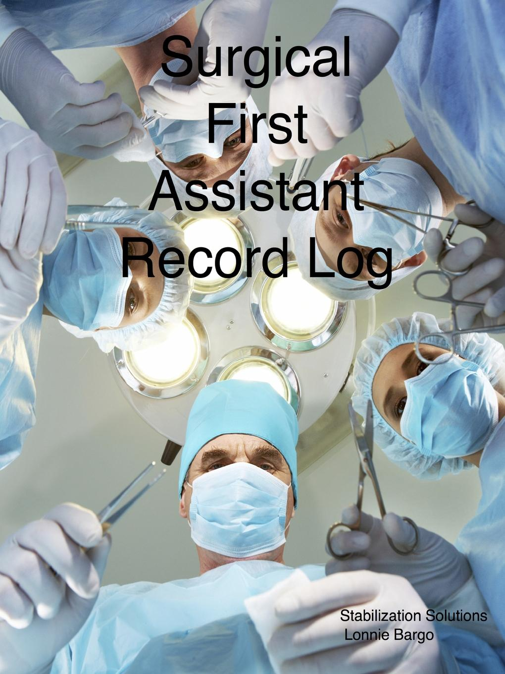 Lonnie Bargo Surgical First Assistant record log the log of a cowboy