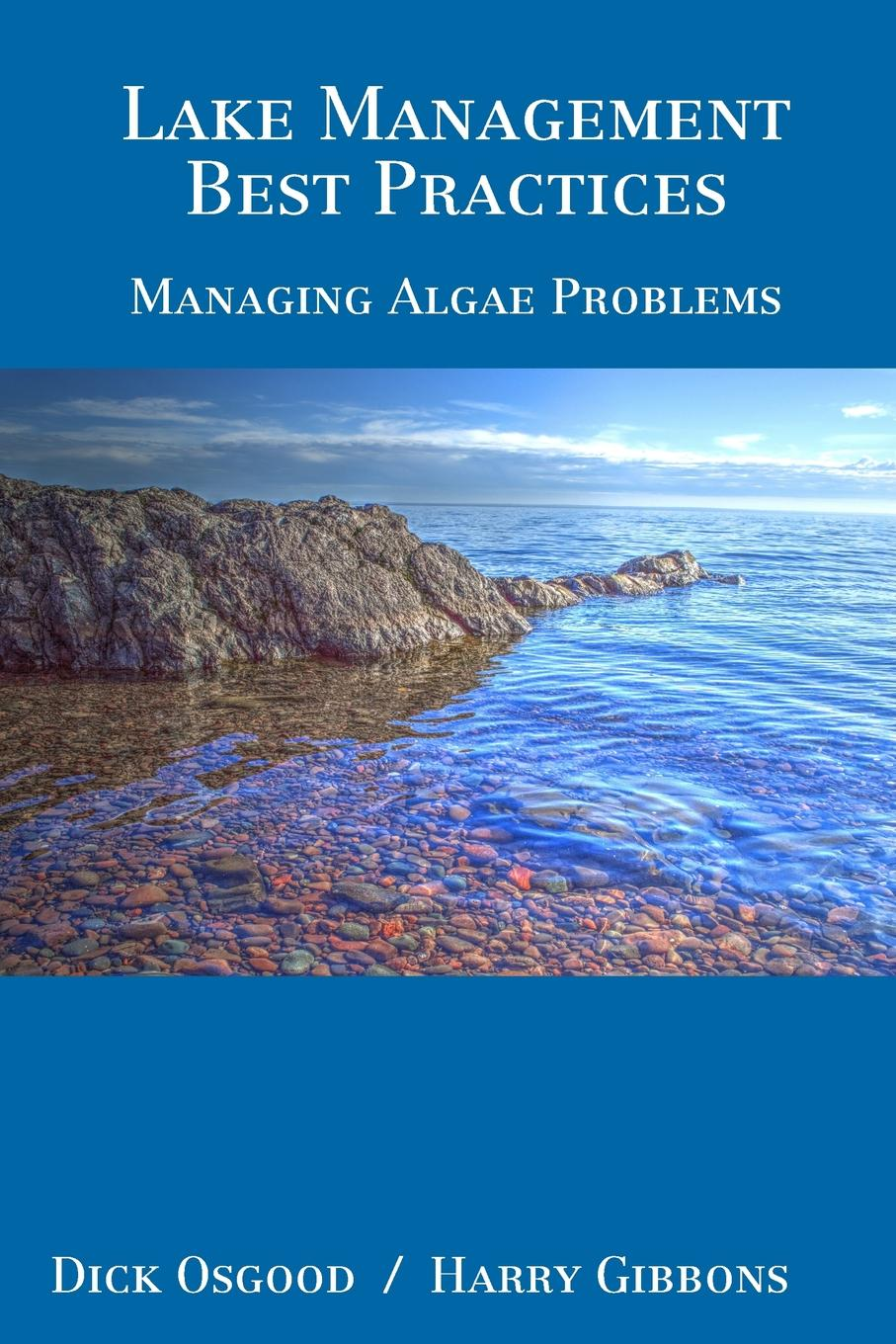 Dick Osgood, Harry Gibbons Lake Management Best Practices. Managing Algae Problems