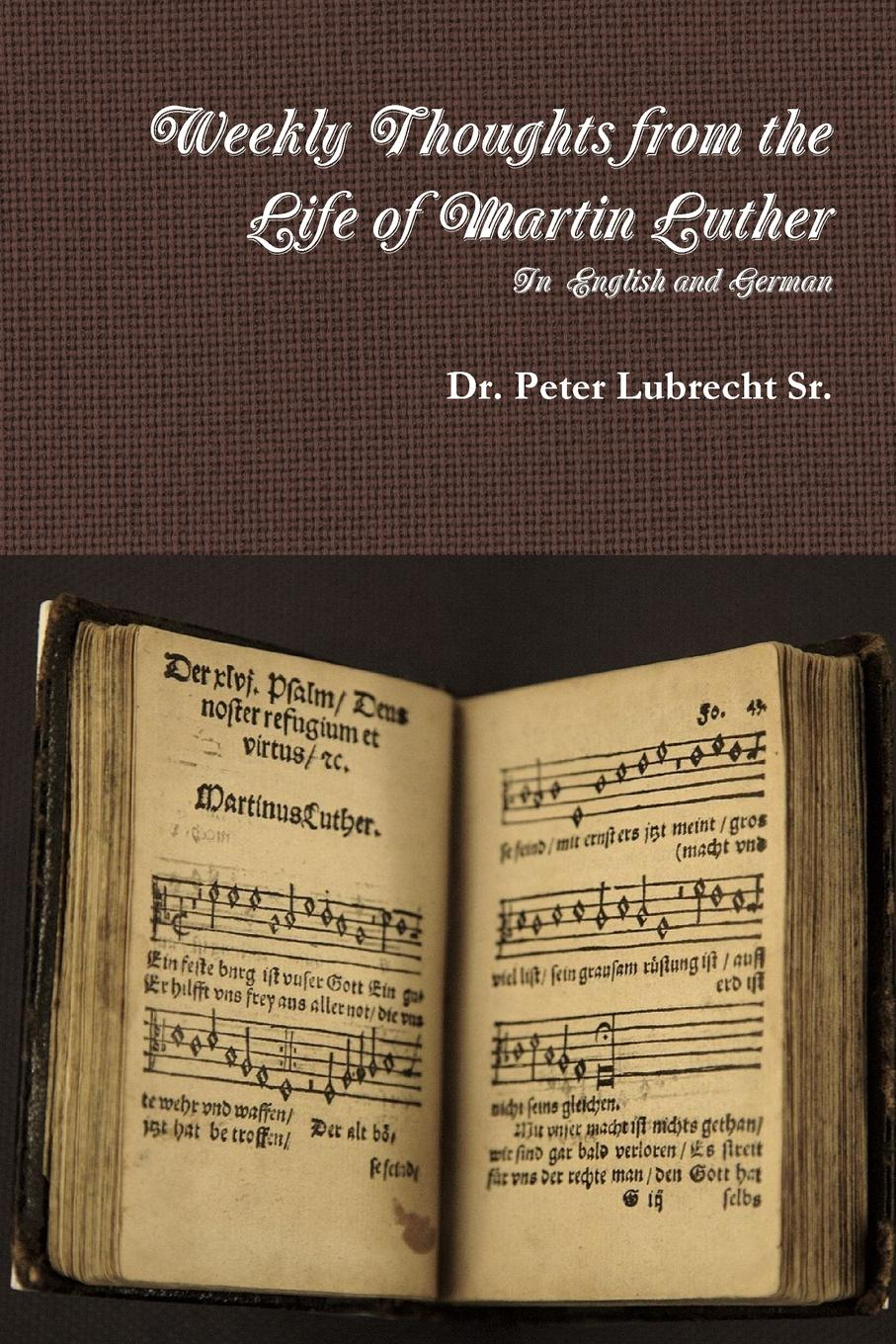 купить Dr. Peter Lubrecht Sr. Weekly Thoughts from the Life of Martin Luther онлайн