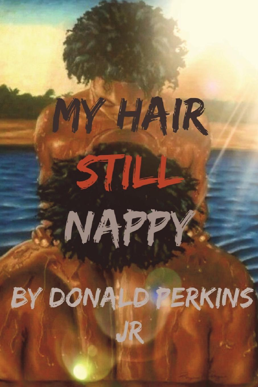 Donald Perkins Jr My Hair Still Nappy недорго, оригинальная цена