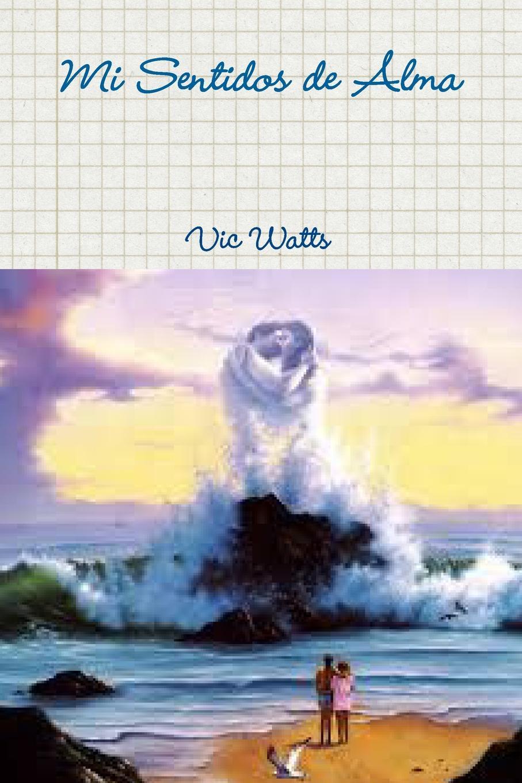 Vic Watts Mi Sentidos de Alma carles brunet una ilusi n con carles