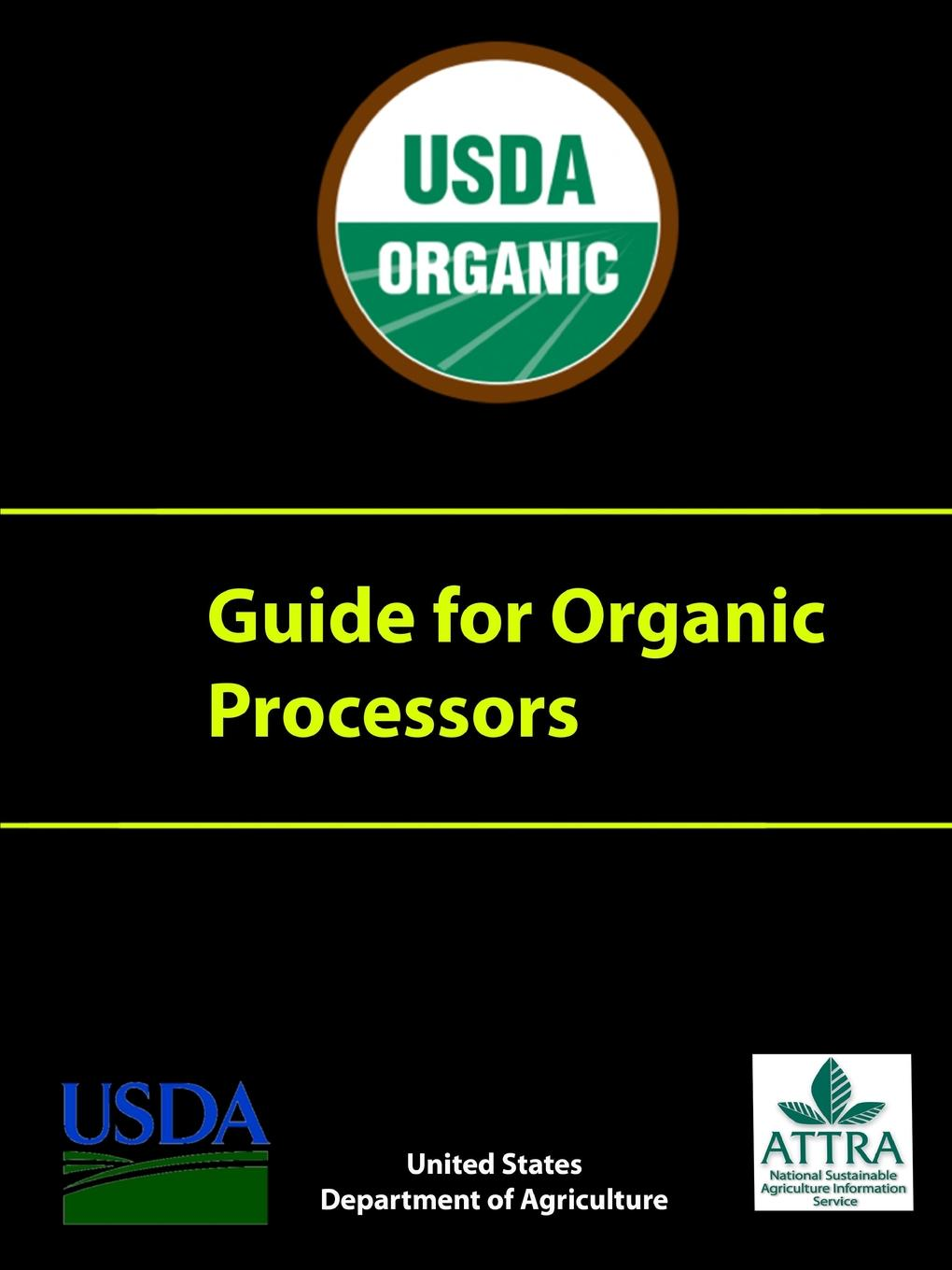U.S. Department of Agriculture Guide for Organic Processors