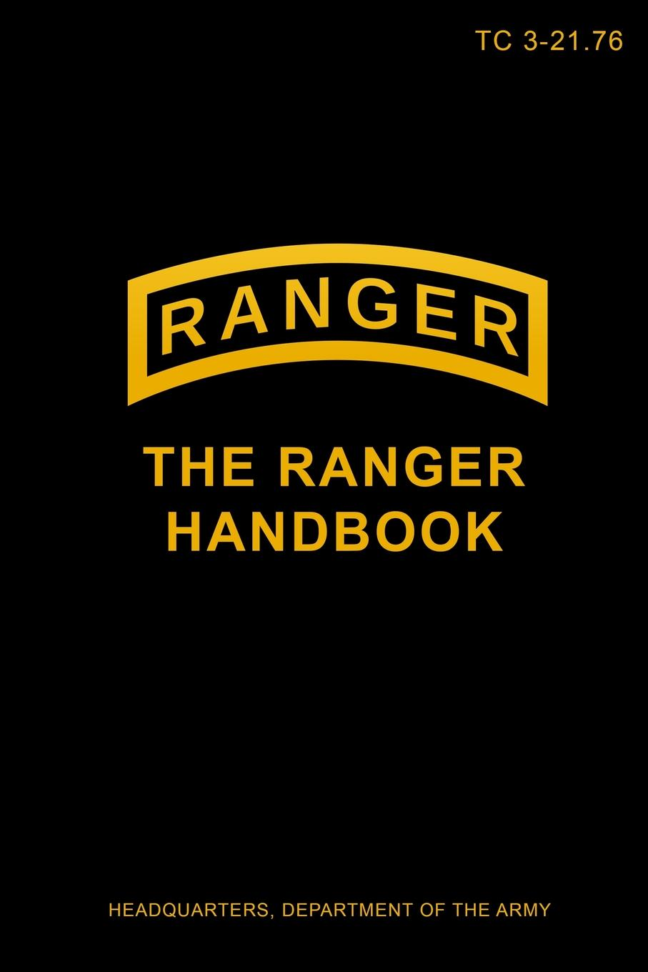 Headquarters Department of the Army TC 3-21.76 The Ranger Handbook the recipe writer s handbook