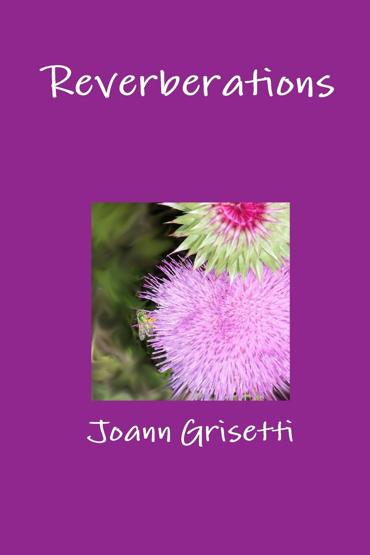 Joann Grisetti Reverberations joann ross confessions