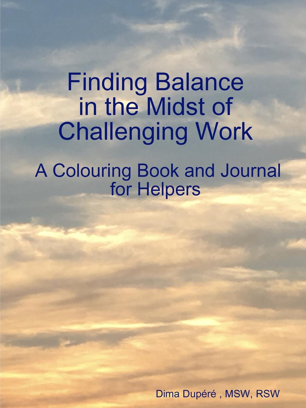 Dima Dupéré Finding Balance in the Midst of Challenging Work. A Colouring Book and Journal for Helpers kew a year in the garden colouring book