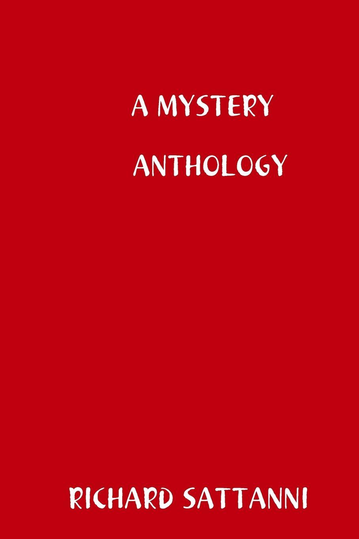 RICHARD SATTANNI A MYSTERY ANTHOLOGY end page 9