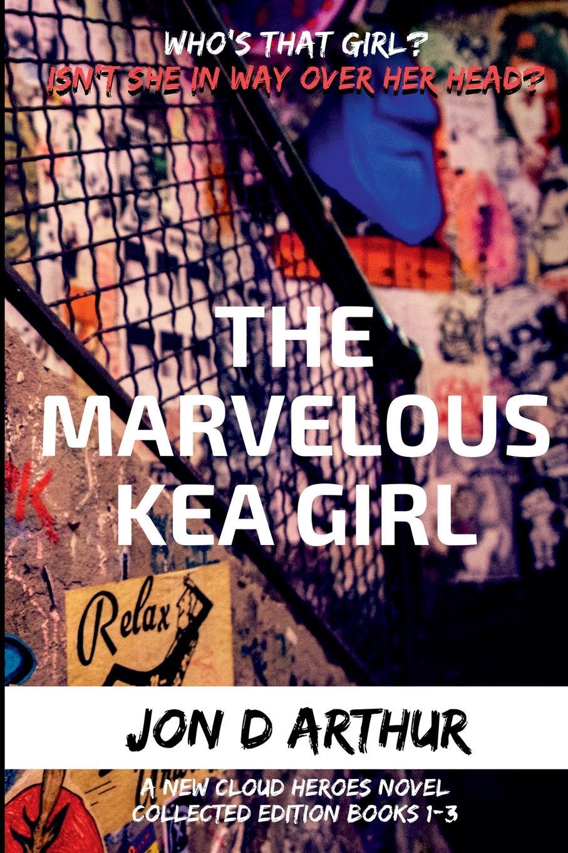 Jon D Arthur The Marvelous Kea Girl don t look now