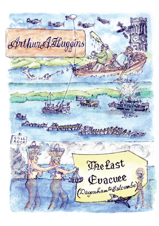 все цены на Arthur Huggins The Last Evacuee. Dagenham to Salcombe онлайн