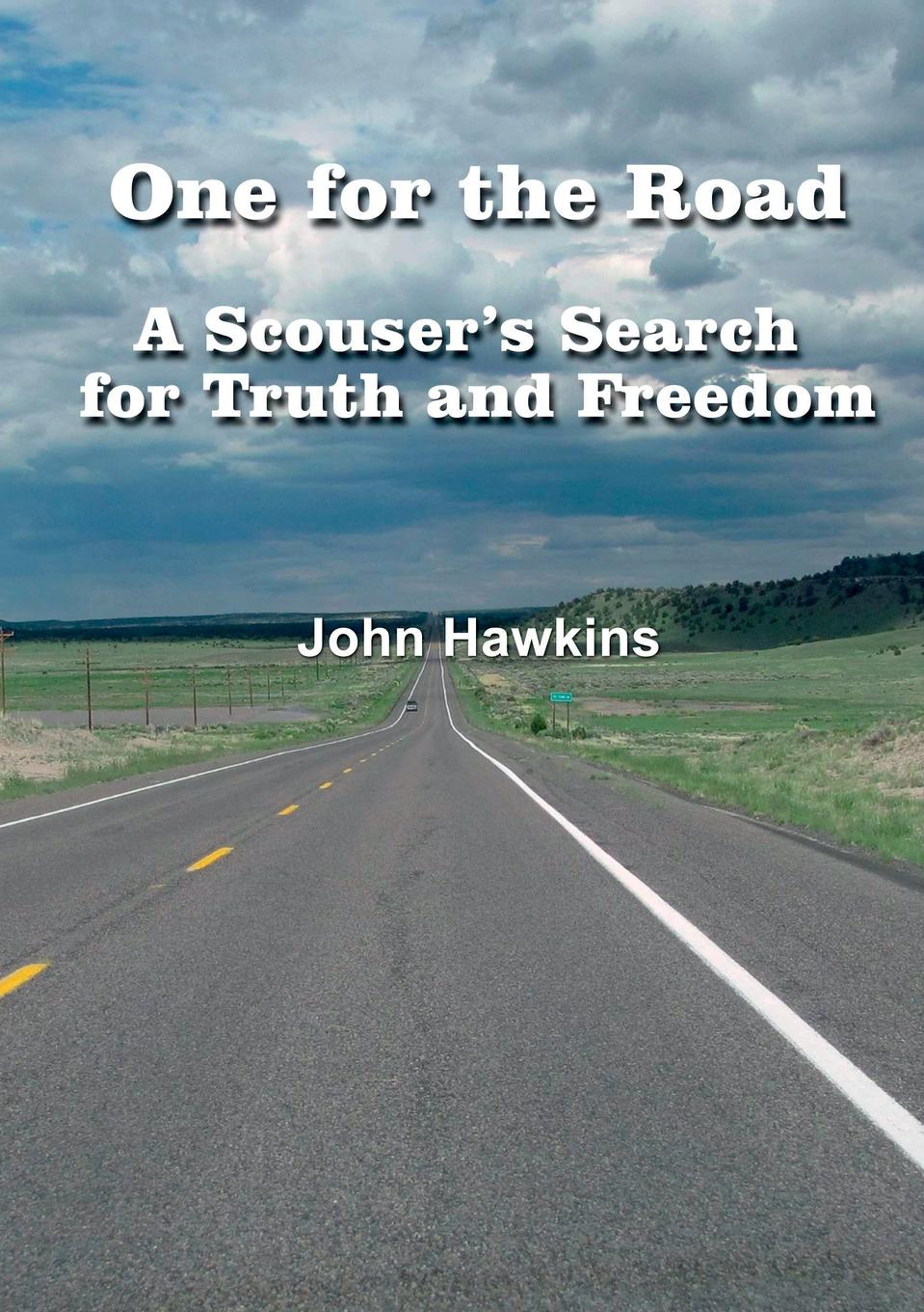 John Hawkins One for the Road A Scouser.s Search for Truth and Freedom a life of benito juarez