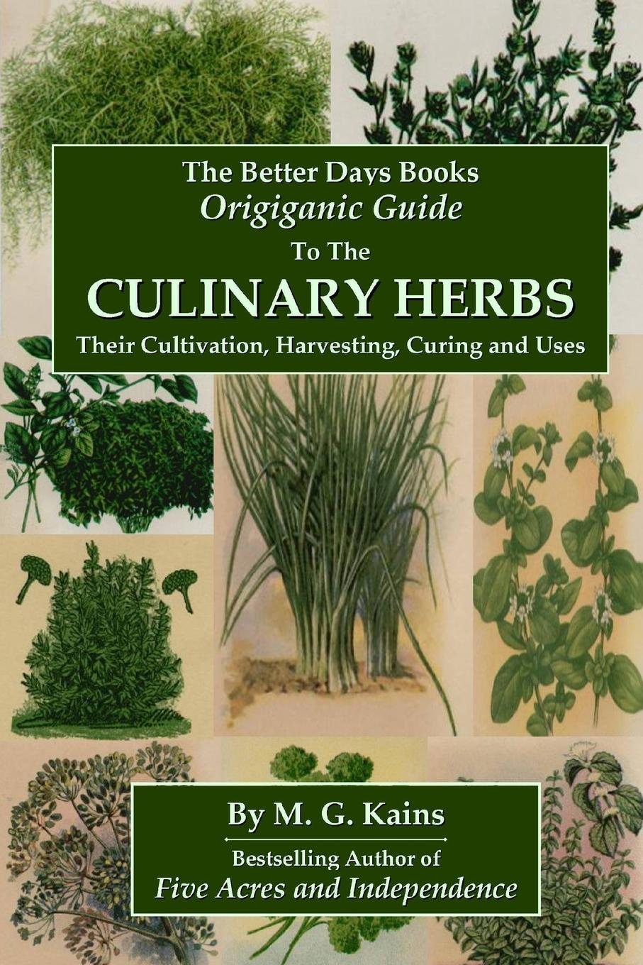 Фото - M. G. Kains The Better Days Books Origiganic Guide to the Culinary Herbs. Their Cultivation, Harvesting, Curing And Uses 5pcs em78p156elpj g dip18 em78p156elpj dip em78p156 new and original ic free shipping