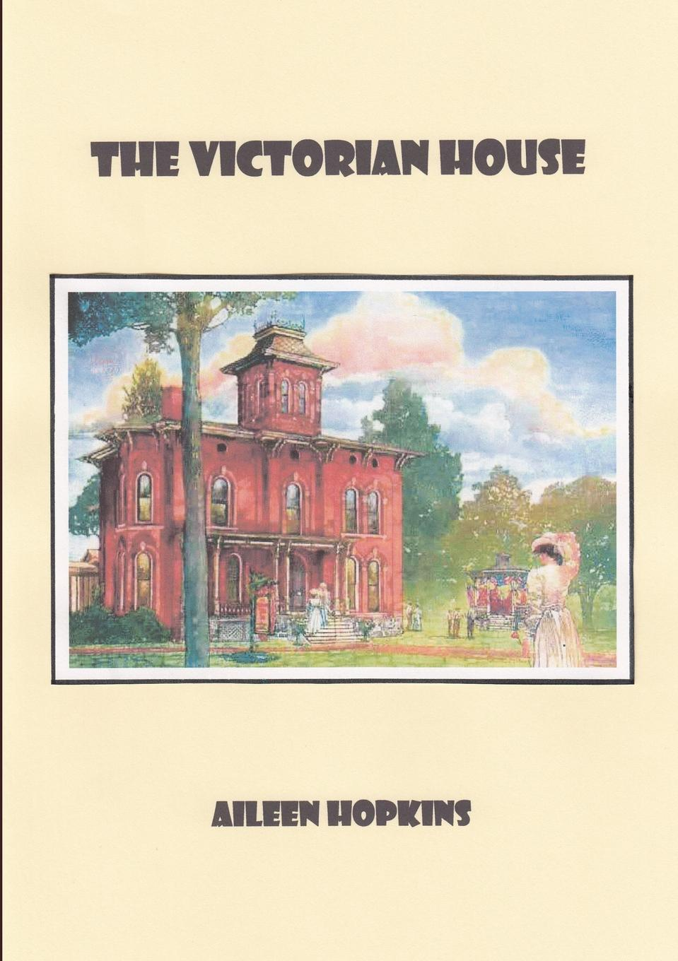 aileen hopkins THE VICTORIAN HOUSE цены