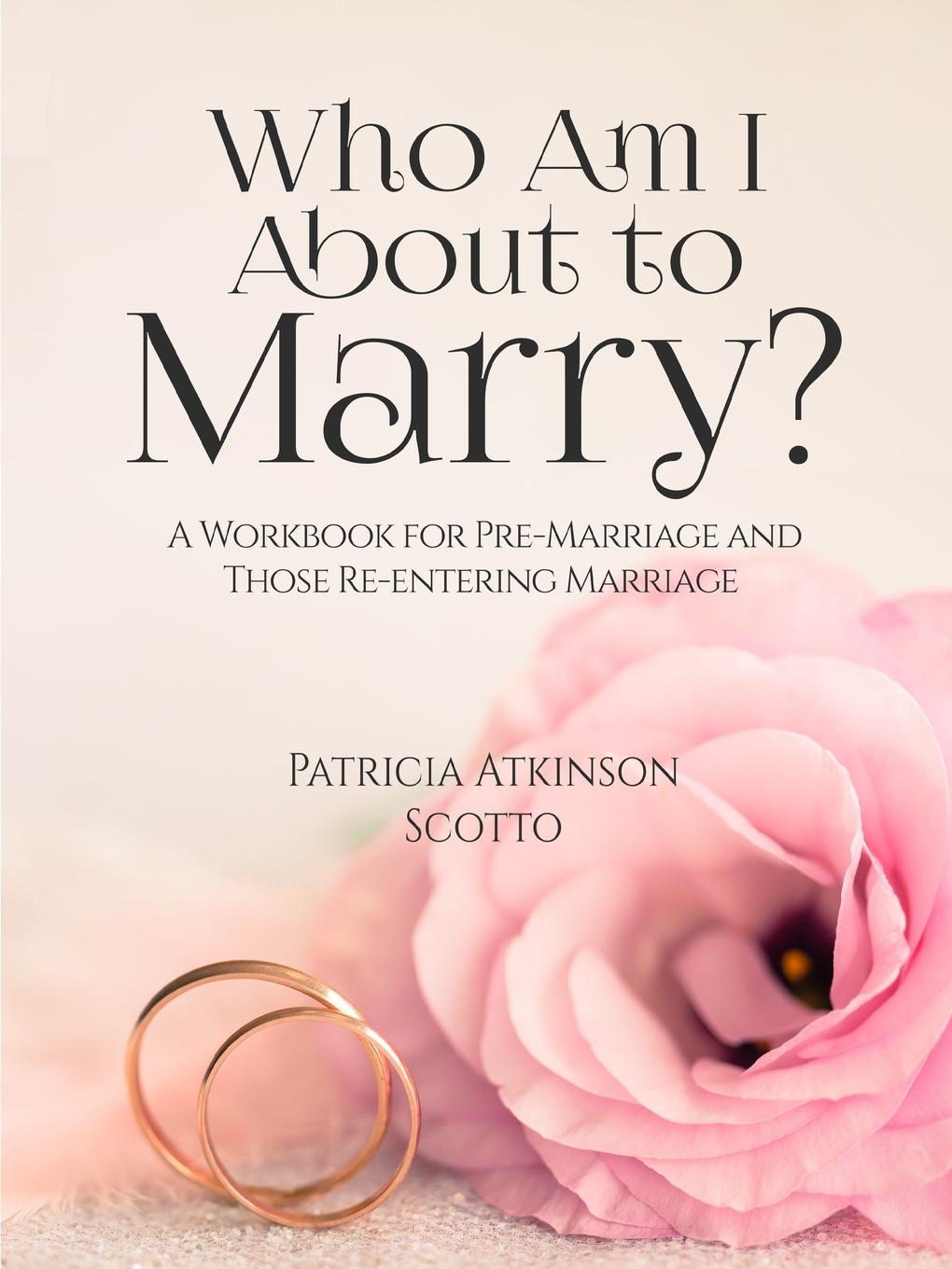Patricia Scotto Who Am I About to Marry. pre marital preparations and attitudes towards marriage