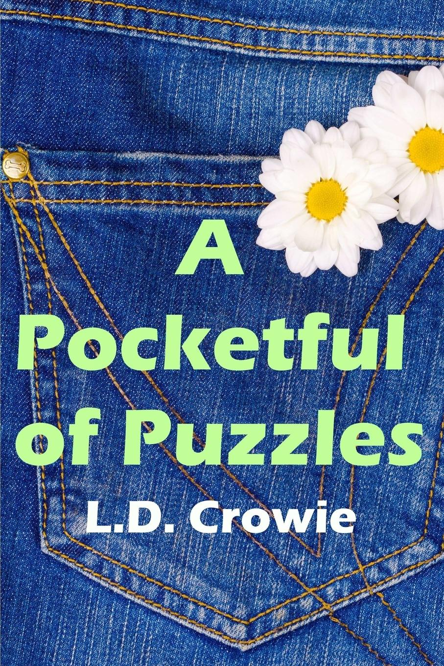L.D. Crowie A Pocketful of Puzzles fullerton j pocketful of dreams isbn 9781786491381
