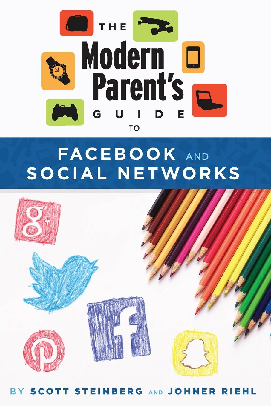 Scott Steinberg The Modern Parent.s Guide to Facebook and Social Networks steven seidman contested knowledge social theory today